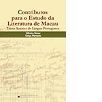 Contributos para o Estudo da Literatura de Macau – Trinta autores de língua portuguesa